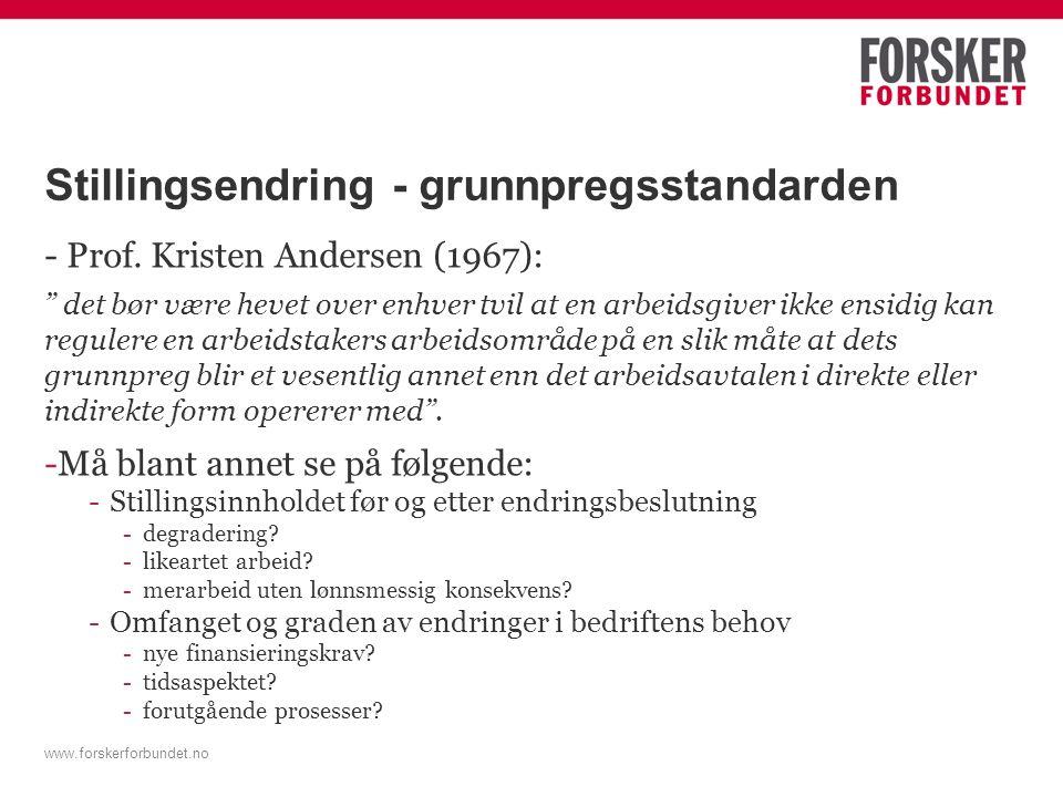 """Stillingsendring - grunnpregsstandarden - Prof. Kristen Andersen (1967): """" det bør være hevet over enhver tvil at en arbeidsgiver ikke ensidig kan reg"""