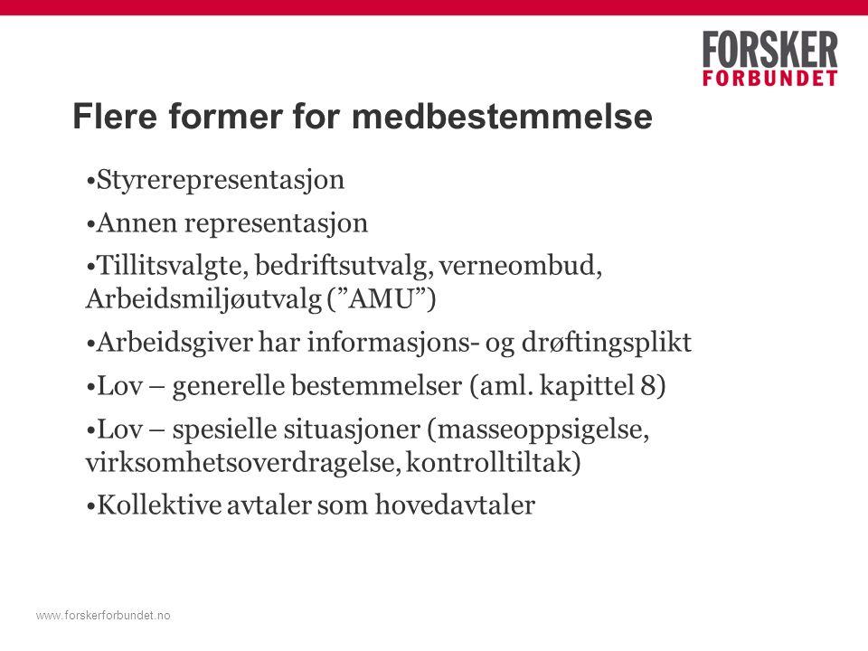 """Flere former for medbestemmelse Styrerepresentasjon Annen representasjon Tillitsvalgte, bedriftsutvalg, verneombud, Arbeidsmiljøutvalg (""""AMU"""") Arbeids"""