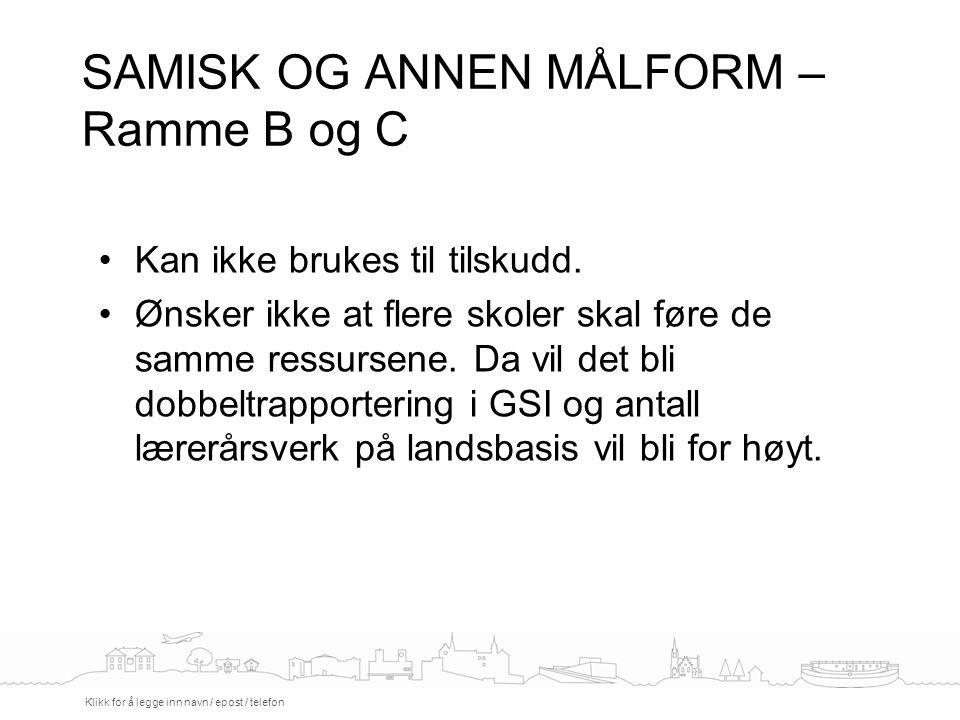 SAMISK OG ANNEN MÅLFORM – Ramme B og C Klikk for å legge inn navn / epost / telefon Kan ikke brukes til tilskudd.