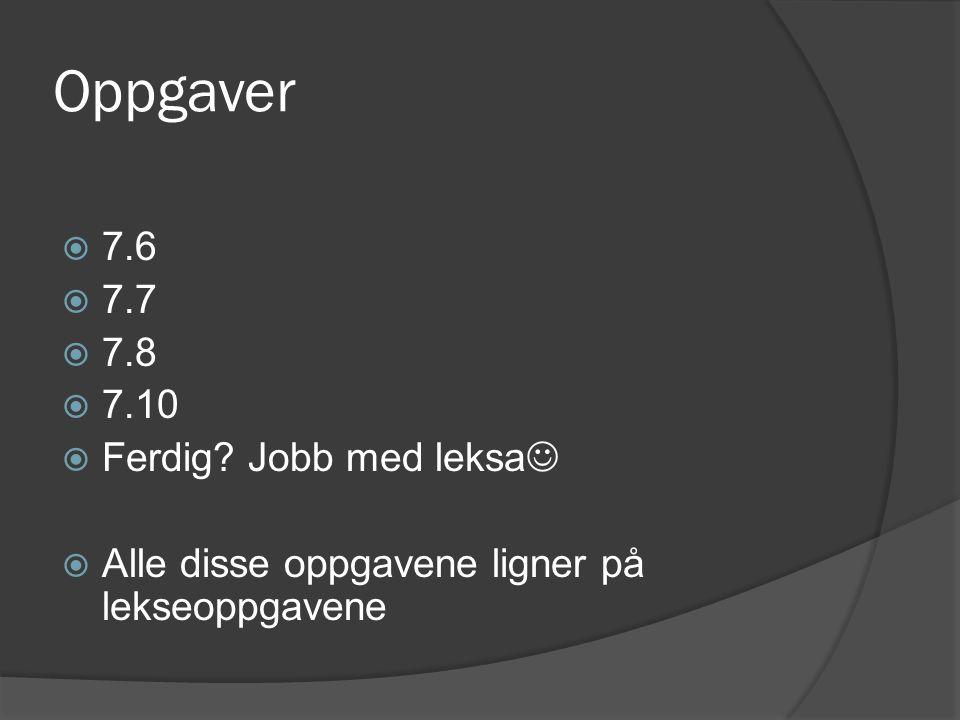 Oppgaver  7.6  7.7  7.8  7.10  Ferdig.