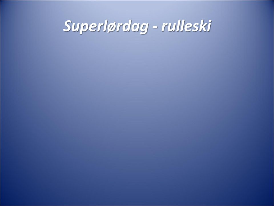 Superlørdag - rulleski