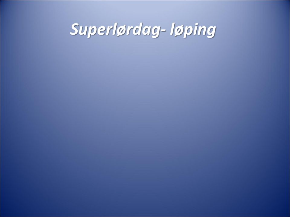 Superlørdag- løping
