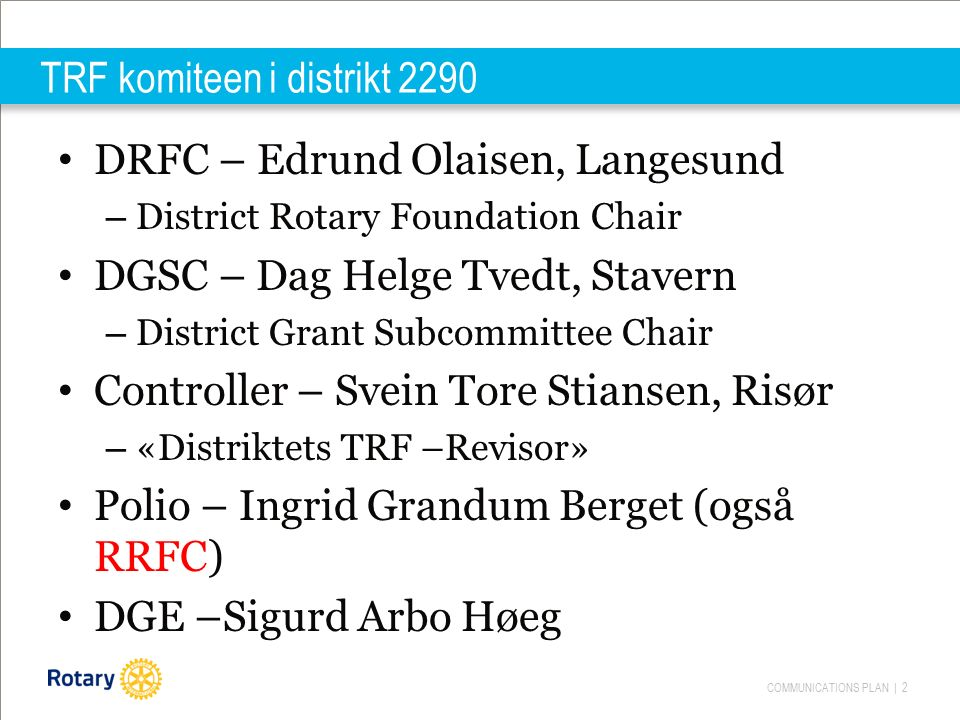 ROTARY'S NEW GRANT MODEL | 23 BÆREKRAFTIGE PROSJEKTER Sustainability means different things to different organizations.