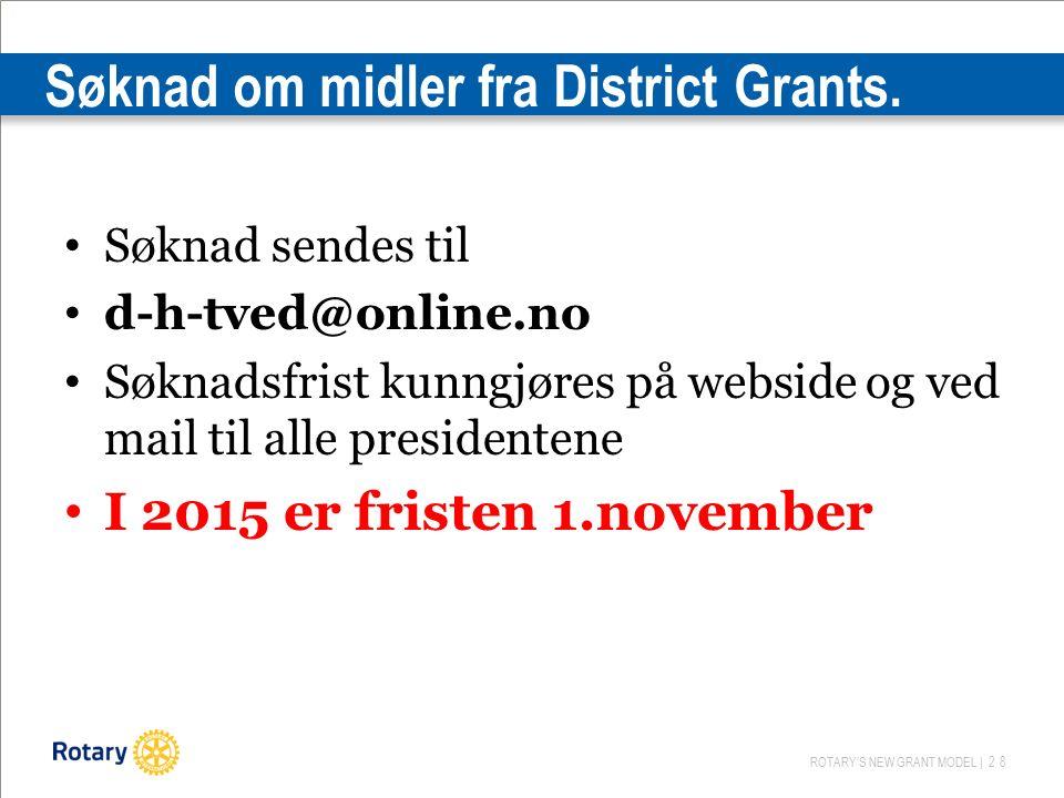 ROTARY'S NEW GRANT MODEL | 28 Søknad om midler fra District Grants.