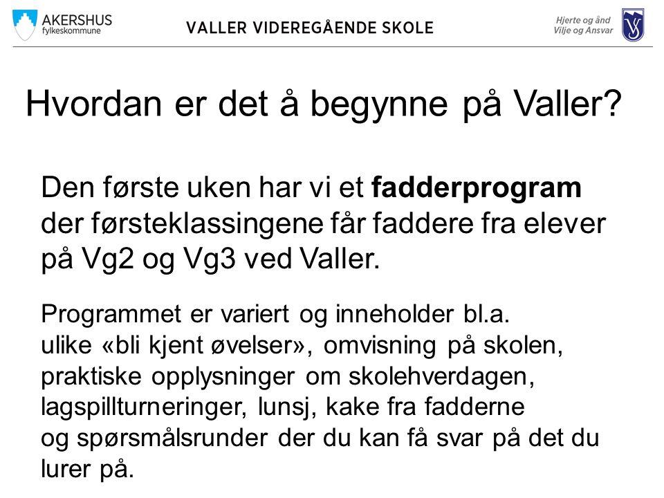 Hvordan er det å begynne på Valler.