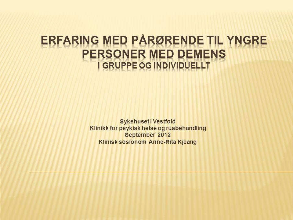 Sykehuset i Vestfold Klinikk for psykisk helse og rusbehandling September 2012 Klinisk sosionom Anne-Rita Kjeang