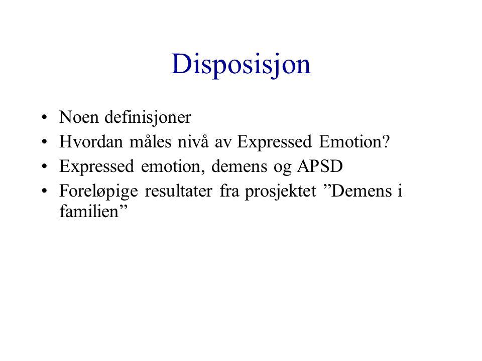 Disposisjon Noen definisjoner Hvordan måles nivå av Expressed Emotion.