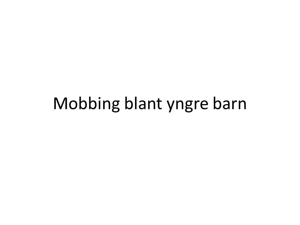 Mobbing blant yngre barn