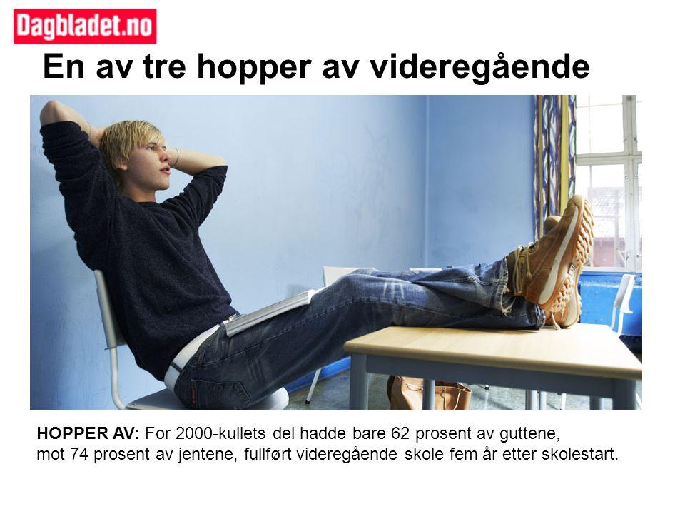 En av tre hopper av videregående HOPPER AV: For 2000-kullets del hadde bare 62 prosent av guttene, mot 74 prosent av jentene, fullført videregående skole fem år etter skolestart.