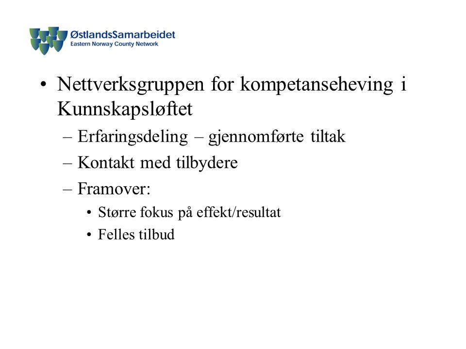 Nettverksgruppen for kompetanseheving i Kunnskapsløftet –Erfaringsdeling – gjennomførte tiltak –Kontakt med tilbydere –Framover: Større fokus på effekt/resultat Felles tilbud
