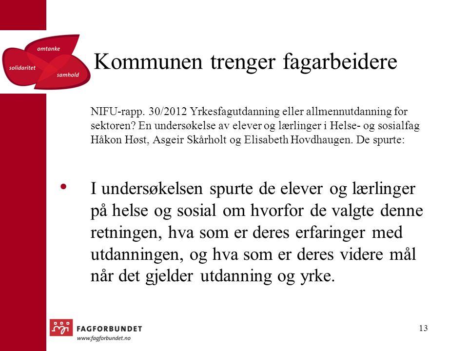 Kommunen trenger fagarbeidere NIFU-rapp.