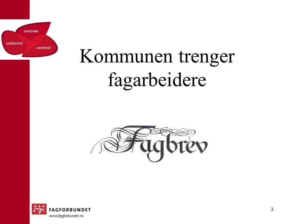 Fagskoleutdanninger kjent.I Fagforbundet. I kommunene.