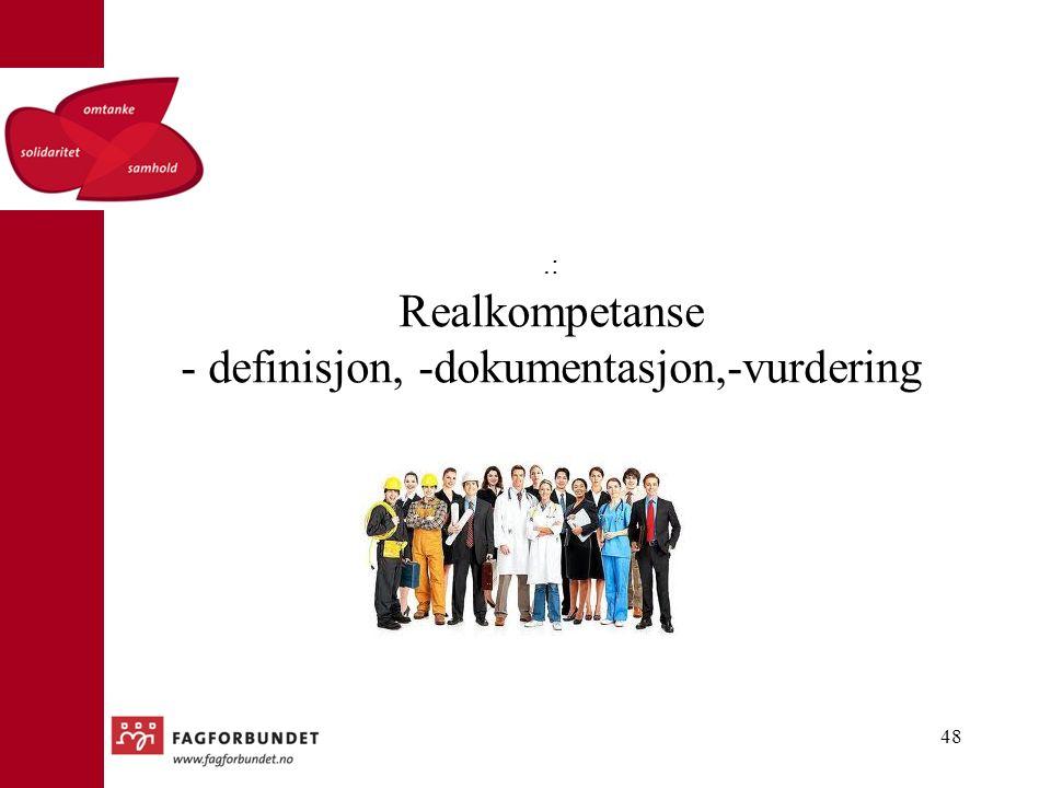 .: Realkompetanse - definisjon, -dokumentasjon,-vurdering 48