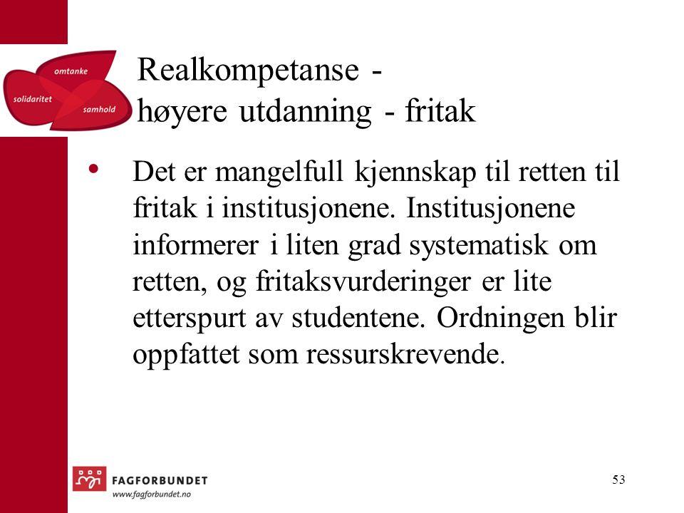 Realkompetanse - høyere utdanning - fritak Det er mangelfull kjennskap til retten til fritak i institusjonene.