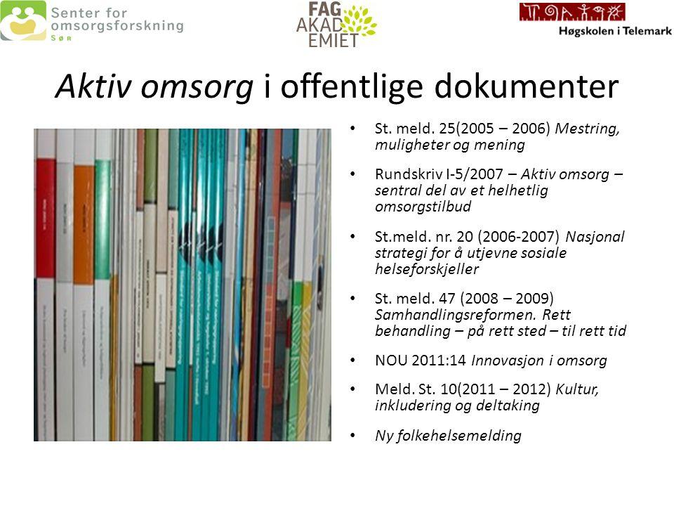 Aktiv omsorg i offentlige dokumenter St. meld.