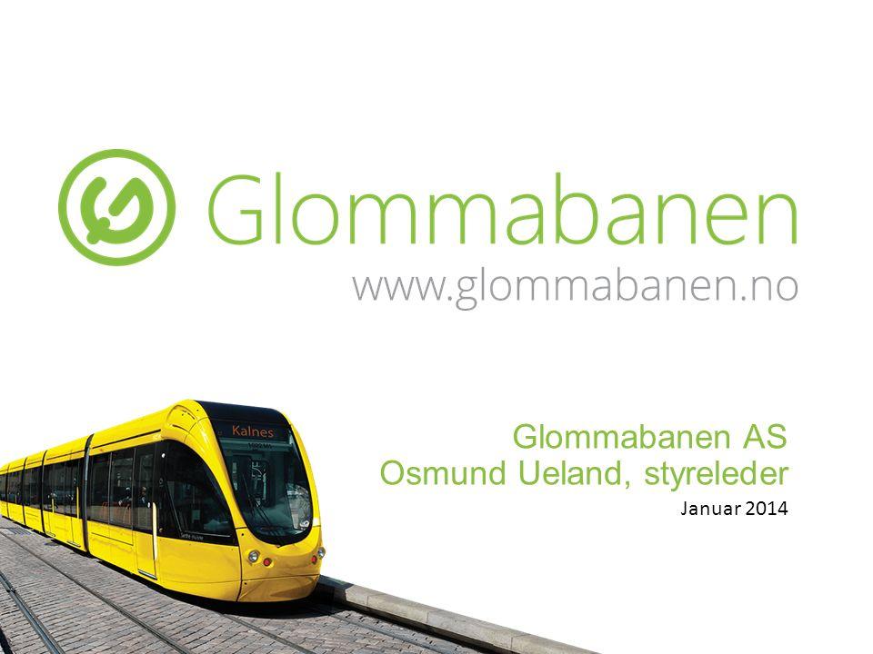 Glommabanen AS Osmund Ueland, styreleder Januar 2014