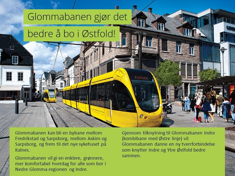 Glommabanen kan bli en bybane mellom Fredrikstad og Sarpsborg, mellom Askim og Sarpsborg, og frem til det nye sykehuset på Kalnes. Glommabanen vil gi