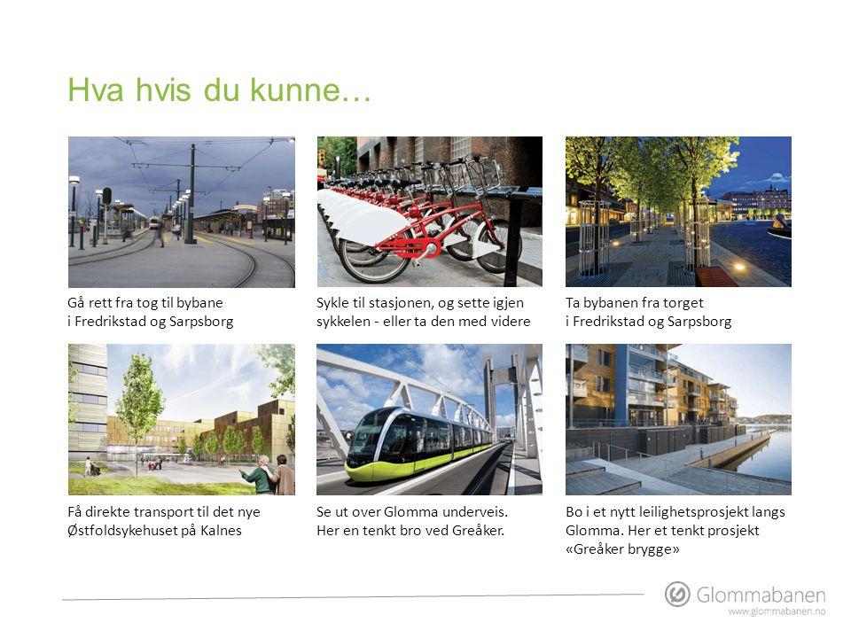 Gå rett fra tog til bybane i Fredrikstad og Sarpsborg Sykle til stasjonen, og sette igjen sykkelen - eller ta den med videre Ta bybanen fra torget i F