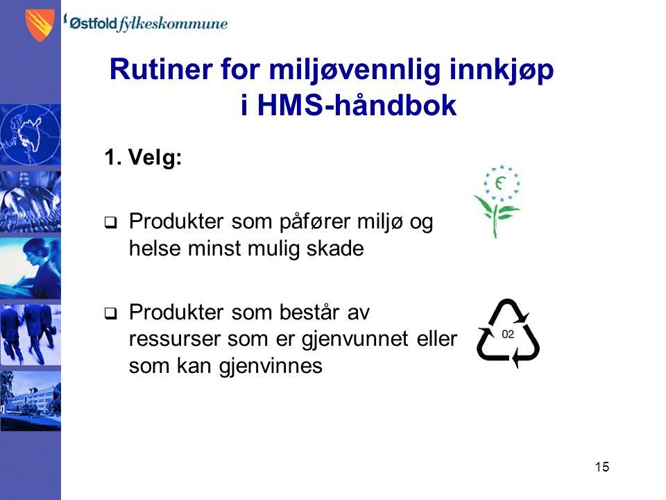 15 Rutiner for miljøvennlig innkjøp i HMS-håndbok 1.