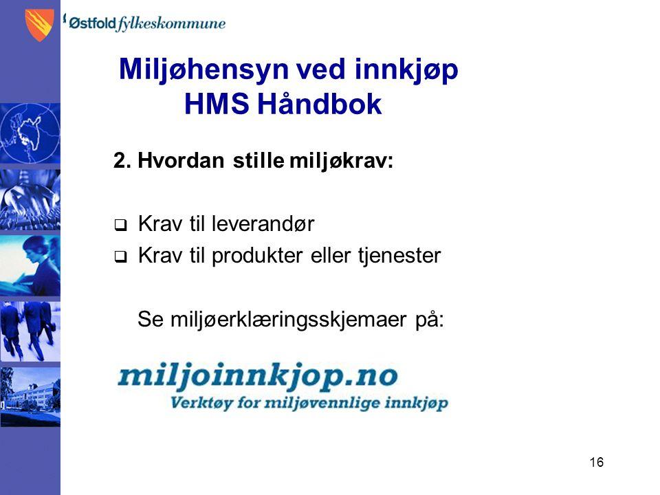 16 Miljøhensyn ved innkjøp HMS Håndbok 2.