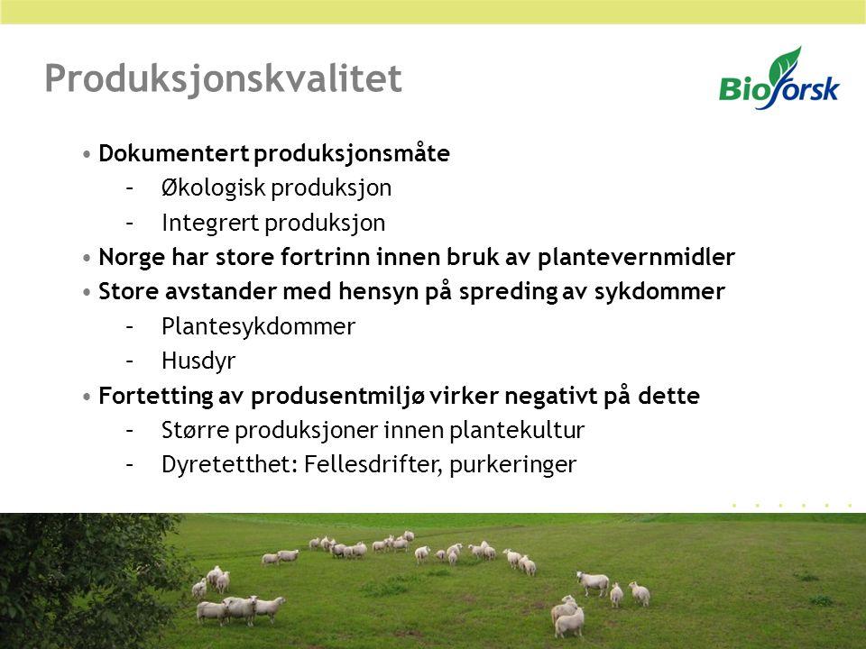 Produksjonskvalitet Dokumentert produksjonsmåte –Økologisk produksjon –Integrert produksjon Norge har store fortrinn innen bruk av plantevernmidler St