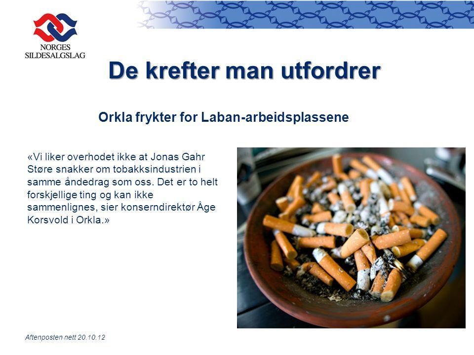De krefter man utfordrer Orkla frykter for Laban-arbeidsplassene «Vi liker overhodet ikke at Jonas Gahr Støre snakker om tobakksindustrien i samme åndedrag som oss.