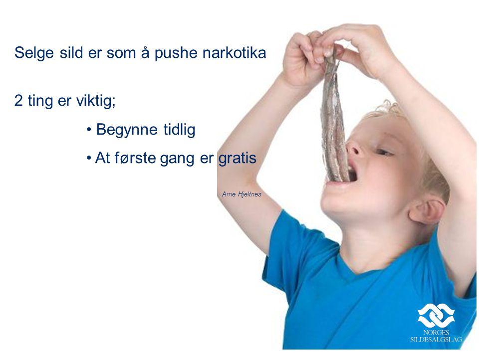 Selge sild er som å pushe narkotika 2 ting er viktig; Begynne tidlig At første gang er gratis Arne Hjeltnes
