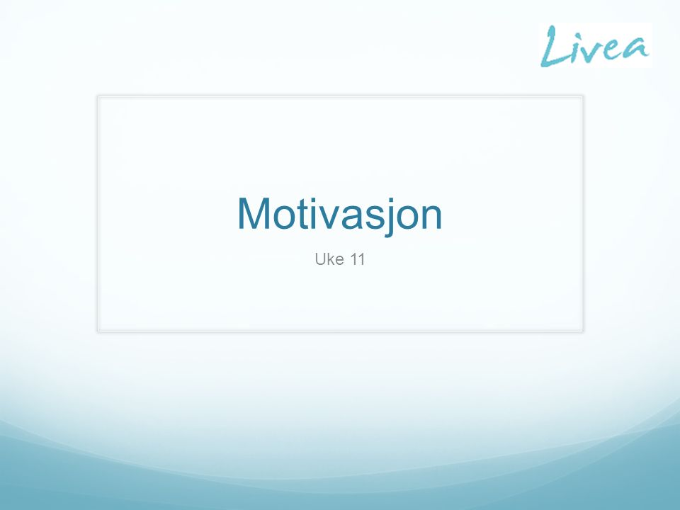 Motivasjon Uke 11