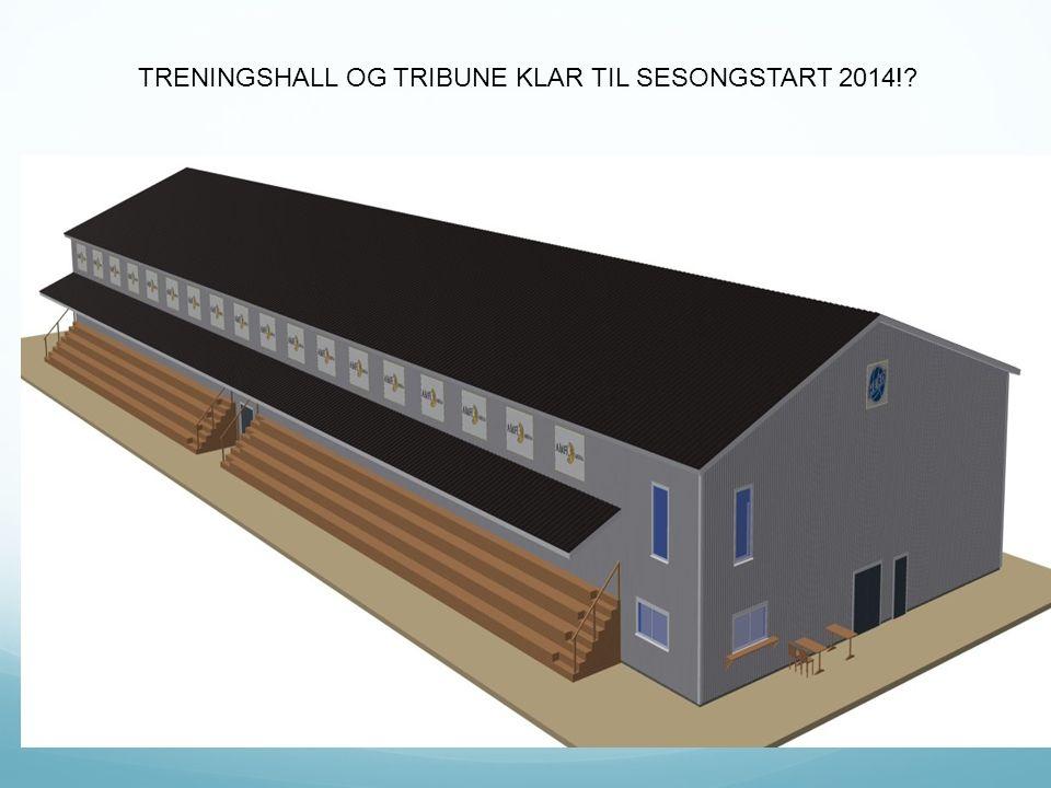 TRENINGSHALL OG TRIBUNE KLAR TIL SESONGSTART 2014!