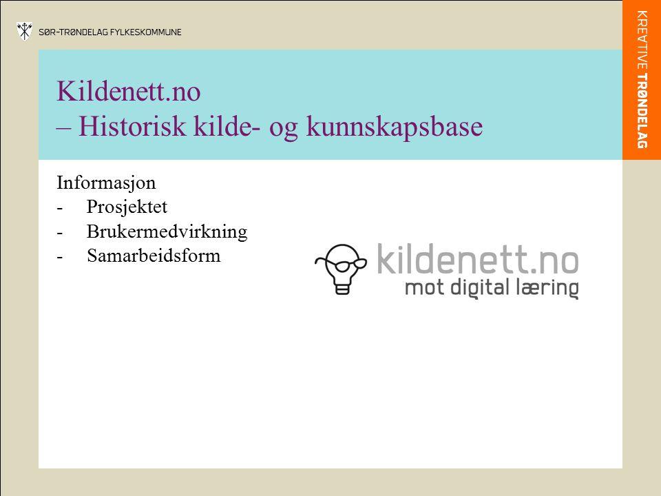 Kildenett.no – Historisk kilde- og kunnskapsbase Informasjon -Prosjektet -Brukermedvirkning -Samarbeidsform