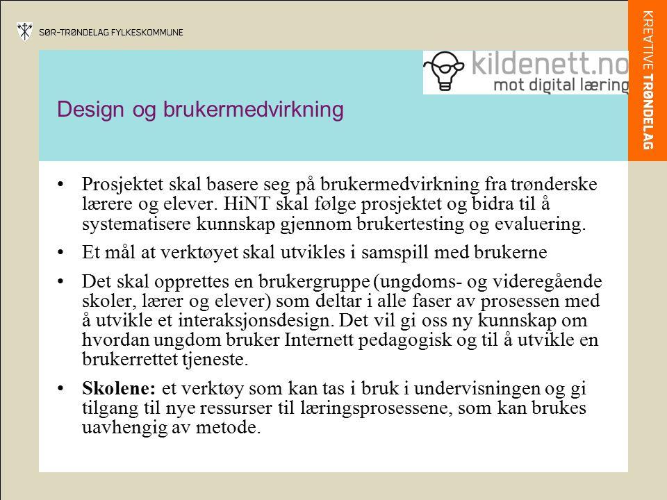 Design og brukermedvirkning Prosjektet skal basere seg på brukermedvirkning fra trønderske lærere og elever. HiNT skal følge prosjektet og bidra til å