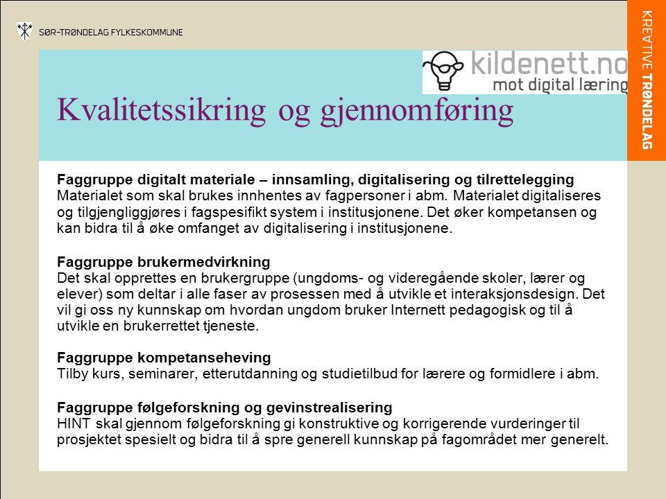 Kvalitetssikring og gjennomføring Faggruppe digitalt materiale – innsamling, digitalisering og tilrettelegging Materialet som skal brukes innhentes av