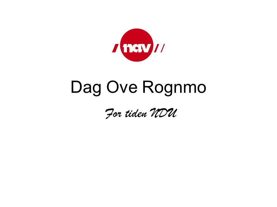 Dag Ove Rognmo For tiden NDU