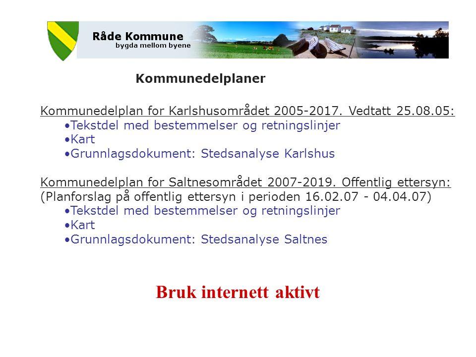 Kommunedelplaner Kommunedelplan for Karlshusområdet 2005-2017. Vedtatt 25.08.05: Tekstdel med bestemmelser og retningslinjer Kart Grunnlagsdokument: S