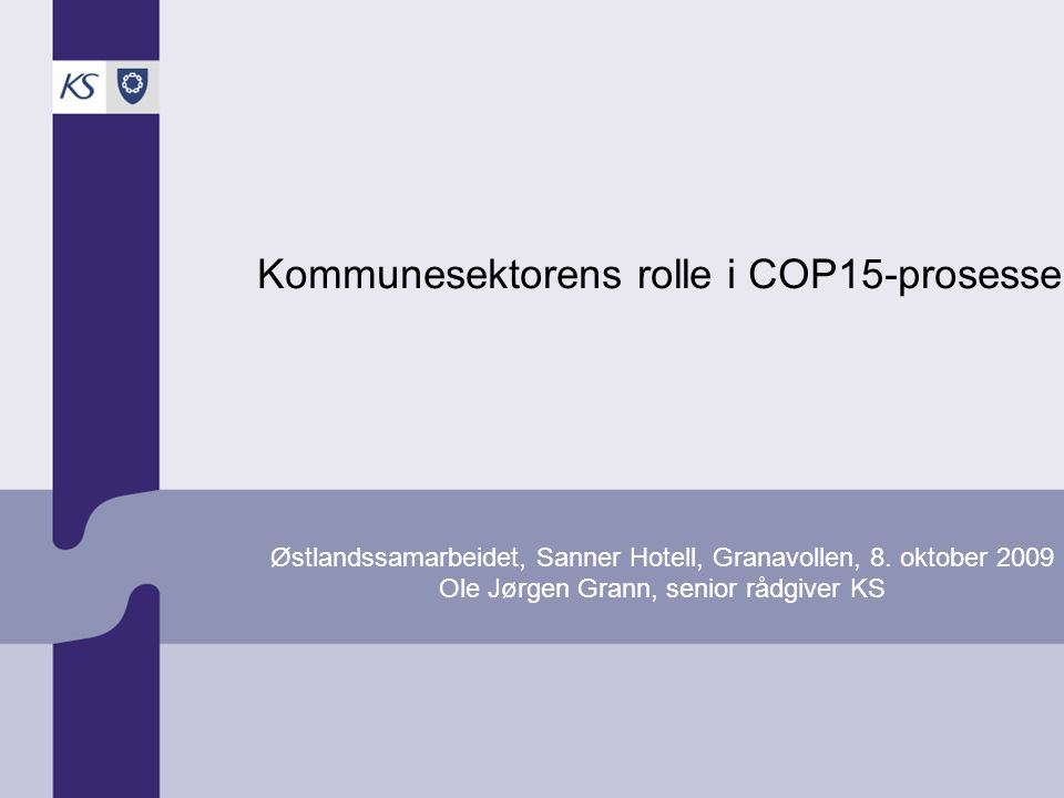 Kommunesektorens rolle i COP15-prosessen Østlandssamarbeidet, Sanner Hotell, Granavollen, 8.