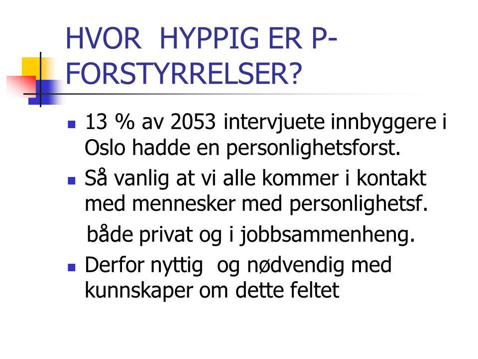 HVOR HYPPIG ER P- FORSTYRRELSER.