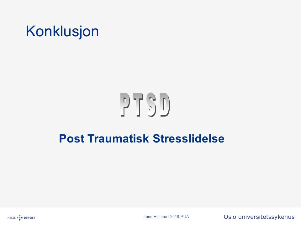 Jane Hellerud 2016 PUA Konklusjon Post Traumatisk Stresslidelse