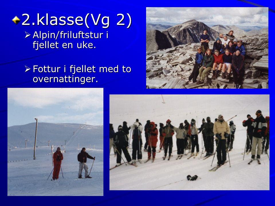 2.klasse(Vg 2)  Alpin/friluftstur i fjellet en uke.  Fottur i fjellet med to overnattinger.