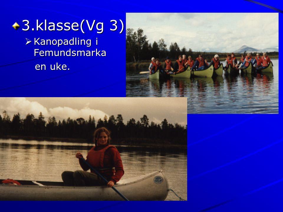 3.klasse(Vg 3)  Kanopadling i Femundsmarka en uke. en uke.