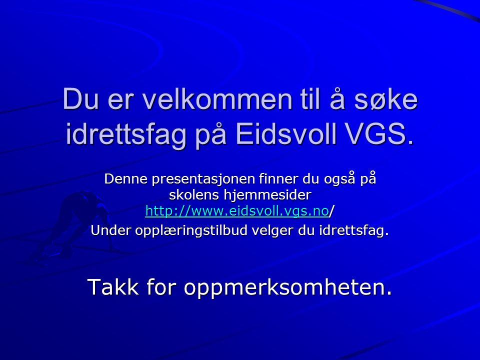 Du er velkommen til å søke idrettsfag på Eidsvoll VGS.