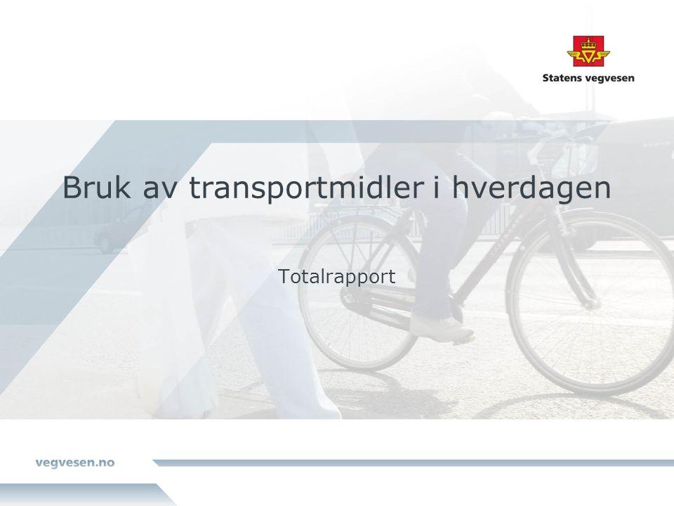 Bruk av transportmidler i hverdagen Totalrapport