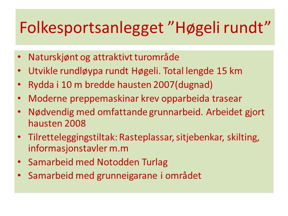 Folkesportsanlegget Høgeli rundt Naturskjønt og attraktivt turområde Utvikle rundløypa rundt Høgeli.