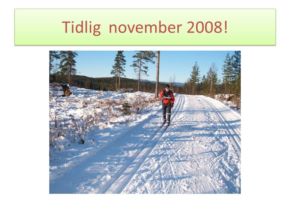 Tidlig november 2008!
