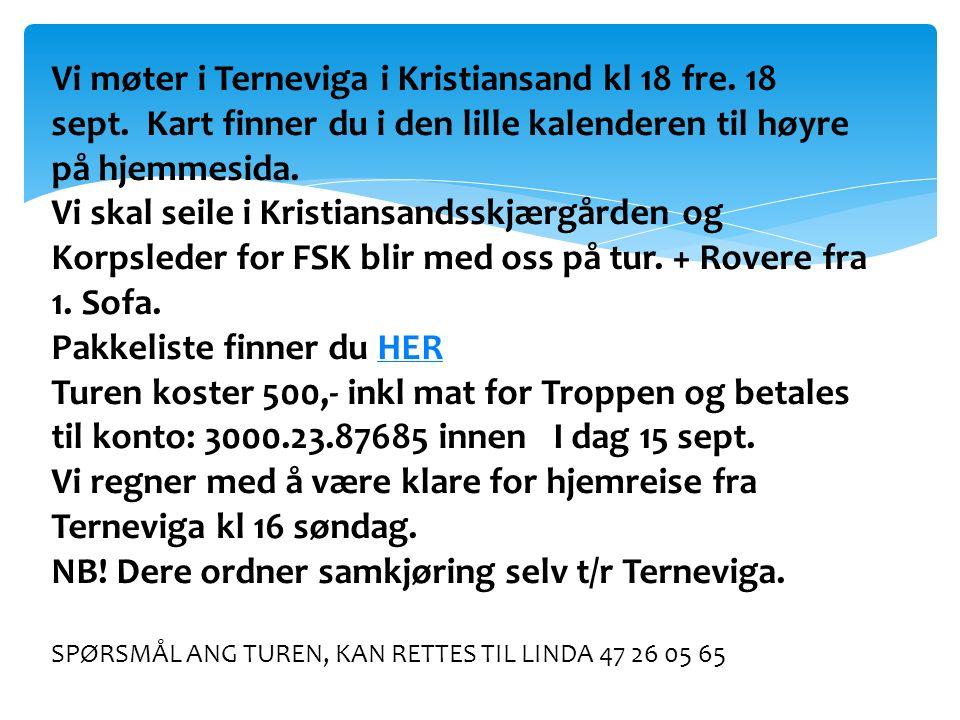 Vi møter i Terneviga i Kristiansand kl 18 fre.18 sept.