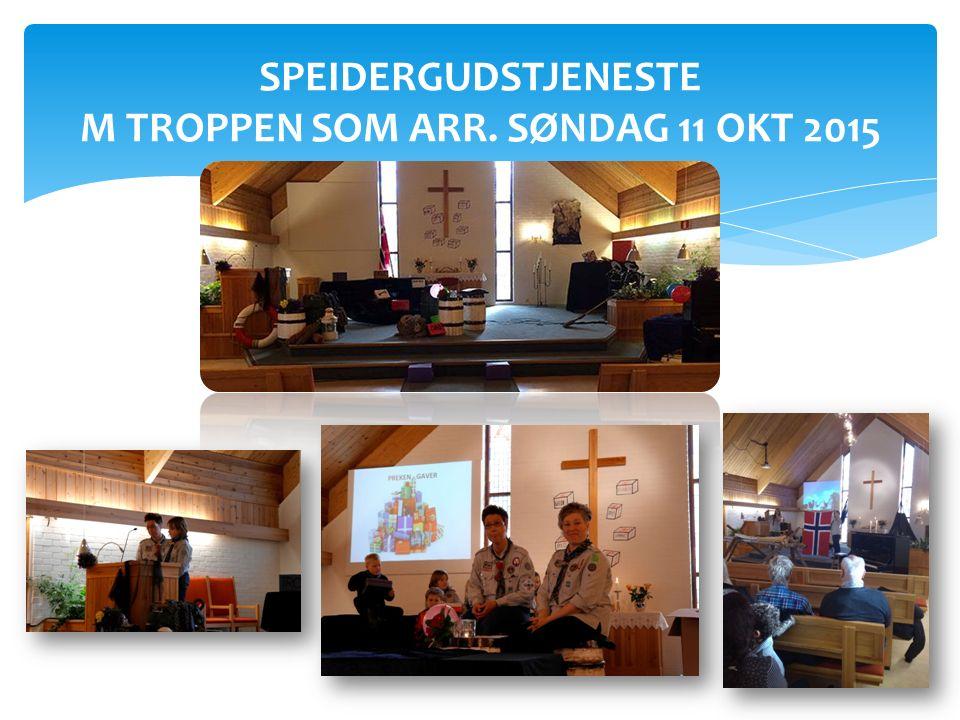 SPEIDERGUDSTJENESTE M TROPPEN SOM ARR. SØNDAG 11 OKT 2015