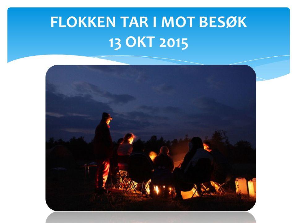 FLOKKEN TAR I MOT BESØK 13 OKT 2015