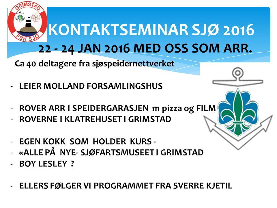 KONTAKTSEMINAR SJØ 2016 22 - 24 JAN 2016 MED OSS SOM ARR.