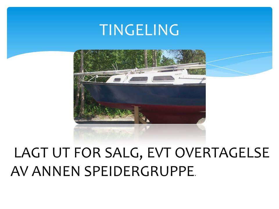 TINGELING LAGT UT FOR SALG, EVT OVERTAGELSE AV ANNEN SPEIDERGRUPPE.