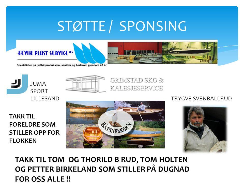 STØTTE / SPONSING TRYGVE SVENBALLRUD JUMA SPORT LILLESAND TAKK TIL FORELDRE SOM STILLER OPP FOR FLOKKEN TAKK TIL TOM OG THORILD B RUD, TOM HOLTEN OG PETTER BIRKELAND SOM STILLER PÅ DUGNAD FOR OSS ALLE !!