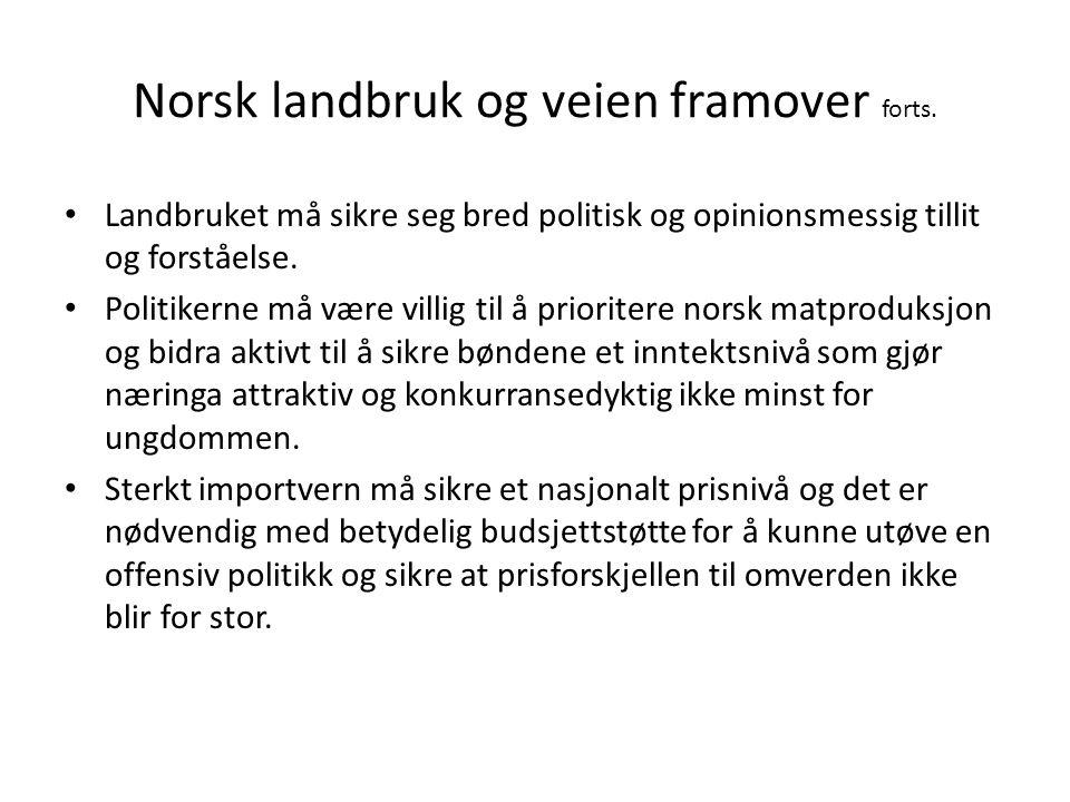 Norsk landbruk og veien framover forts.